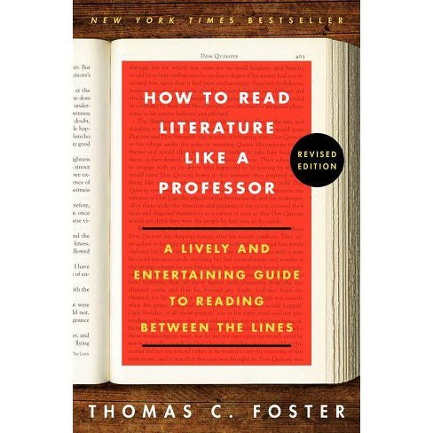 How to Read Literature Like a Professor Revised Edition - by  Thomas C Foster (Paperback) - image 1 of 1