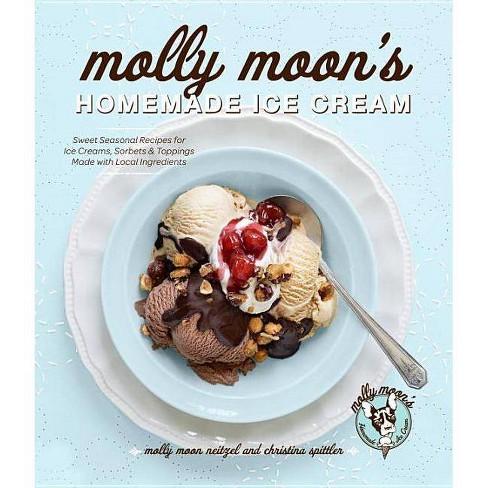 Molly Moon's Homemade Ice Cream - by  Molly Moon Neitzel & Christina Spittler (Hardcover) - image 1 of 1