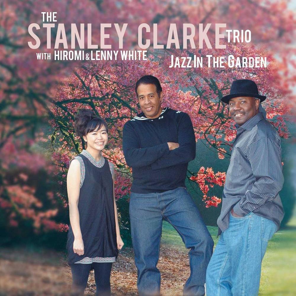 Stanley Clarke Trio Jazz In The Garden Cd