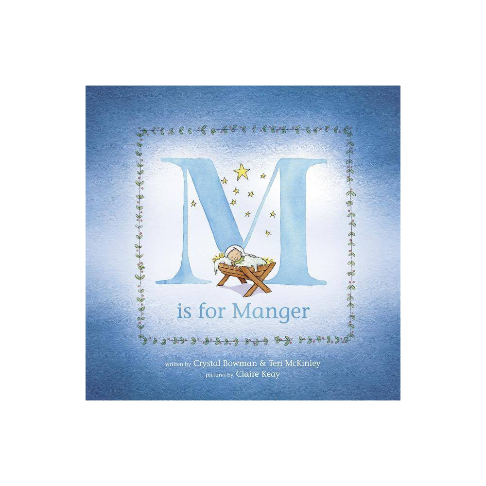 M Is For Manger By Crystal Bowman Teri Mckinley Hardcover