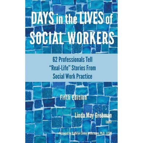 Days in the Lives of Social Workers - 5 Edition by  Linda May Grobman (Paperback) - image 1 of 1