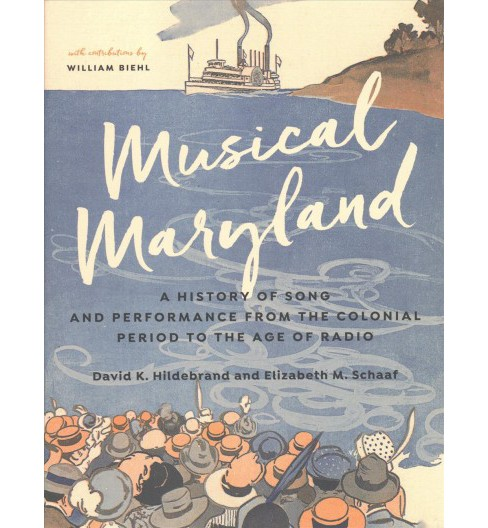 Musical Maryland : A History of Song and Performance from the Colonial Period to the Age of Radio - image 1 of 1
