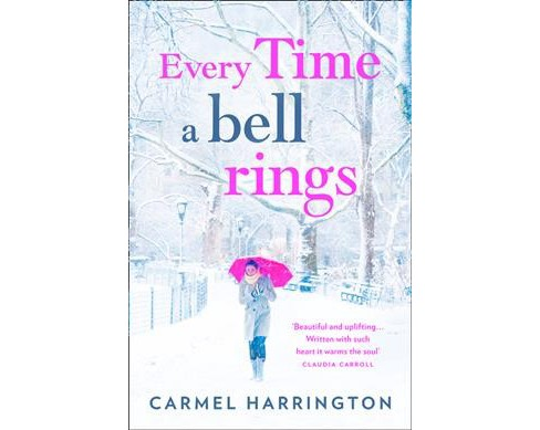 Every Time a Bell Rings (Paperback) (Carmel Harrington) - image 1 of 1