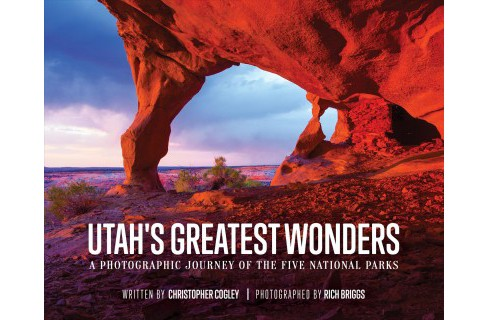 Utah's Greatest Wonders : A Photographic Journey of the Five National Parks -  (Hardcover) - image 1 of 1