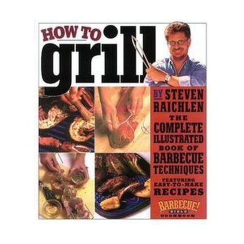 How to Grill (Paperback) by Steven Raichlen - image 1 of 1