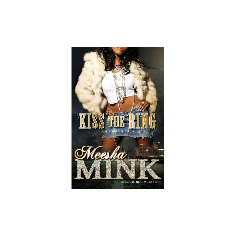 Kiss the Ring (Paperback) by Meesha Mink