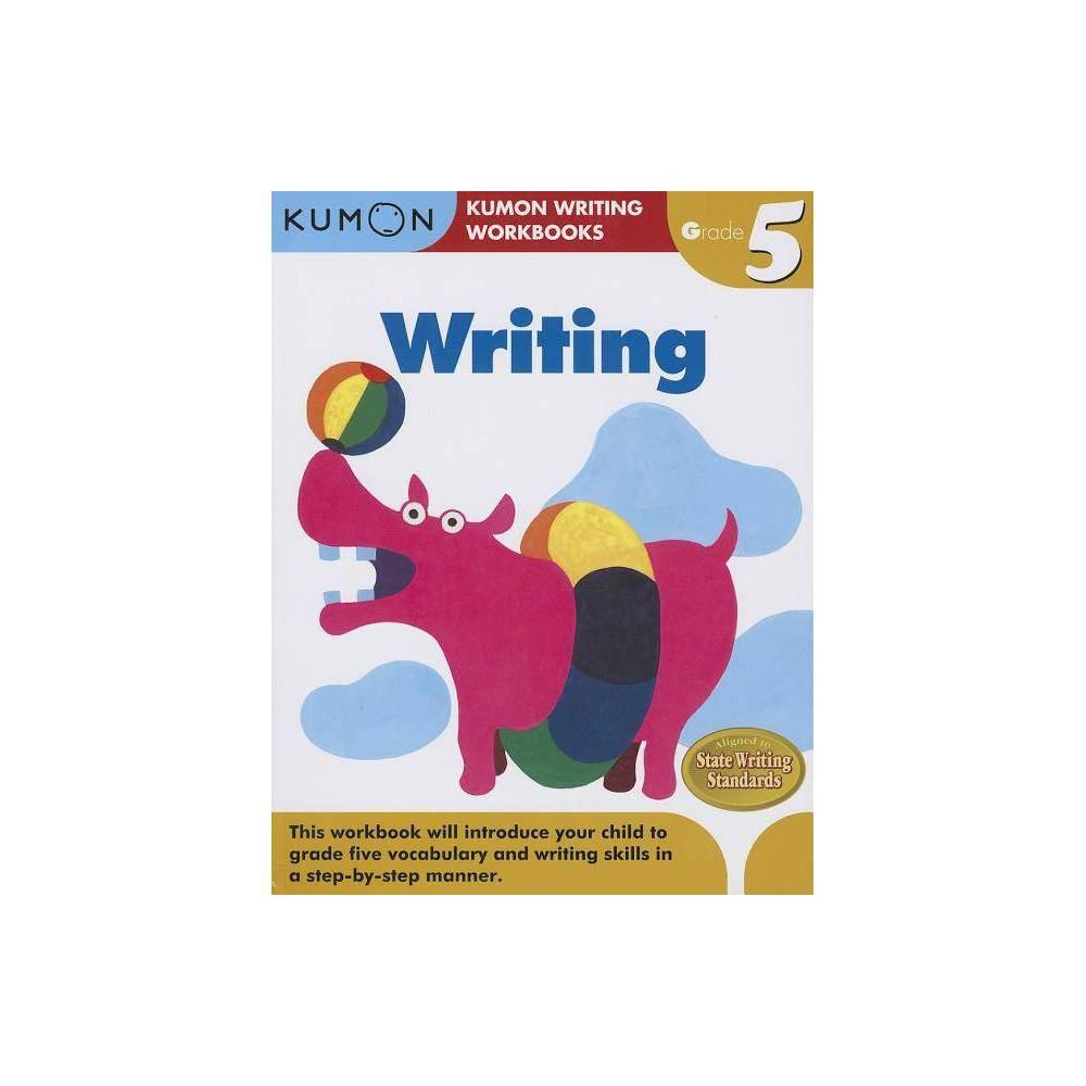 Writing Grade 5 - (Kumon Writing Workbooks) (Paperback)