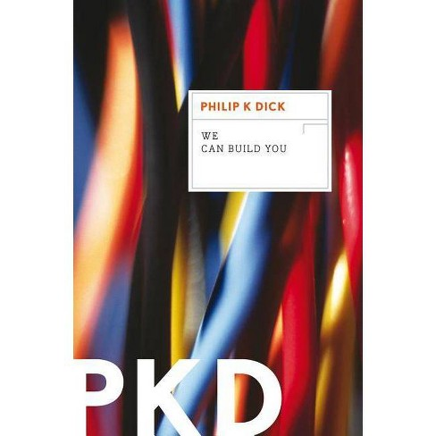 We Can Build You - by  Philip K Dick (Paperback) - image 1 of 1