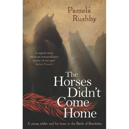 The Horses Didn't Come Home - by  Pamela Rushby (Paperback) - image 1 of 1