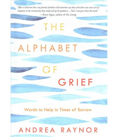 Alphabet of Grief : Words to Help in Times of Sorrow (Hardcover) (Andrea Raynor) - image 1 of 1