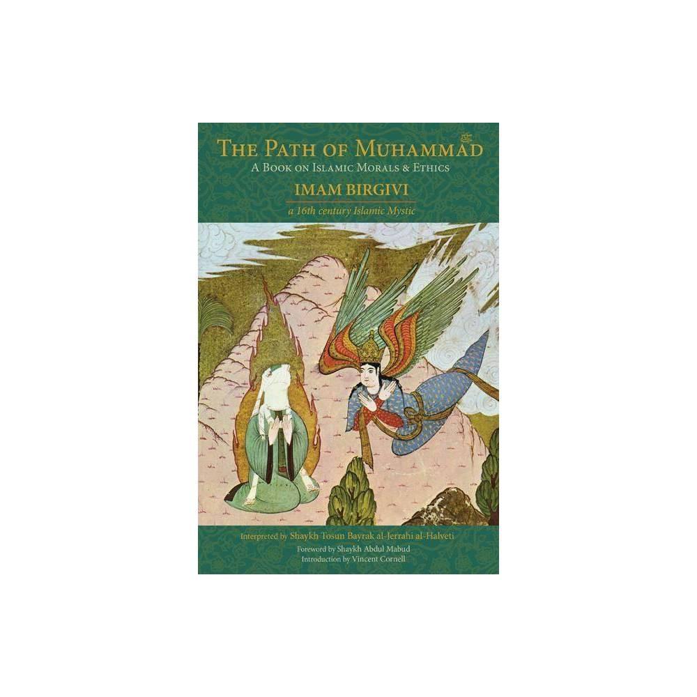 The Path Of Muhammad Spiritual Classics By Shaykh Tosun Bayrak Paperback