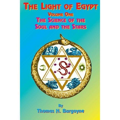 The Light of Egypt - 5 Edition by  Thomas H Burgoyne (Paperback) - image 1 of 1