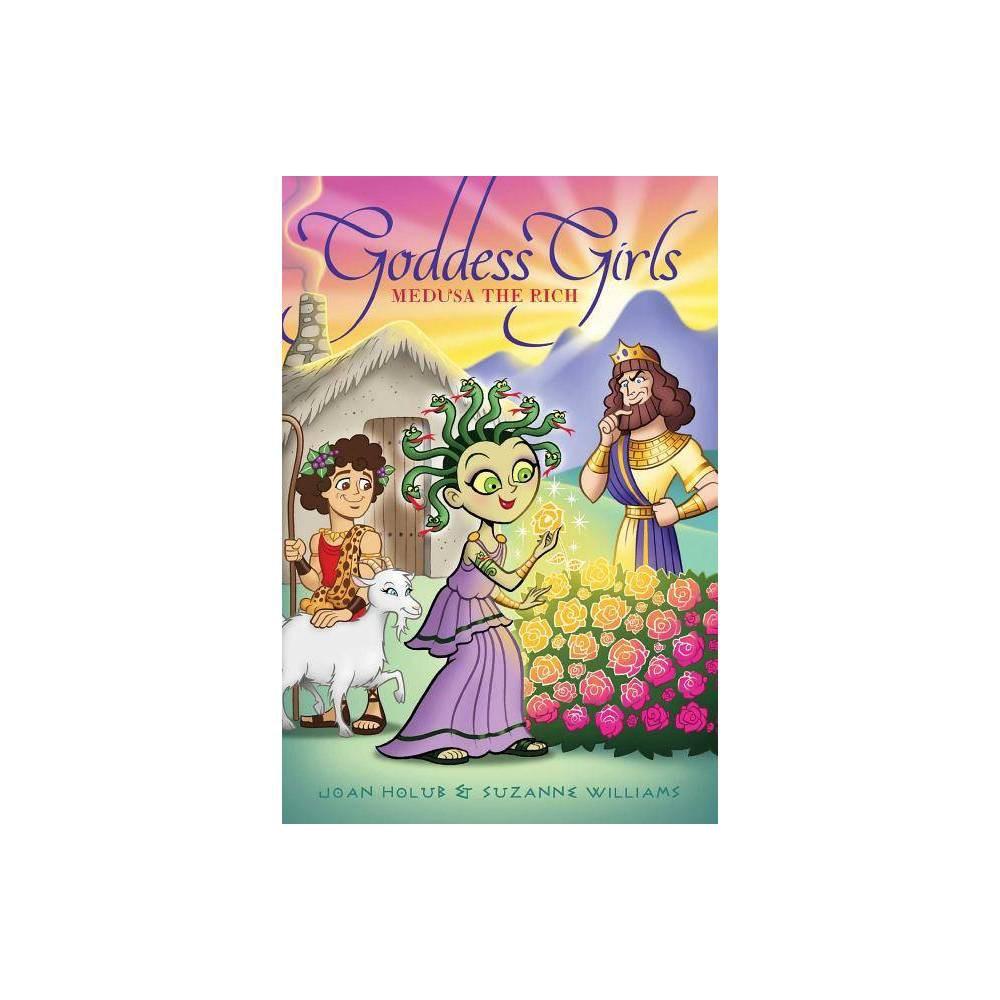 Medusa the Rich - (Goddess Girls) by Joan Holub & Suzanne Williams (Hardcover) Cheap
