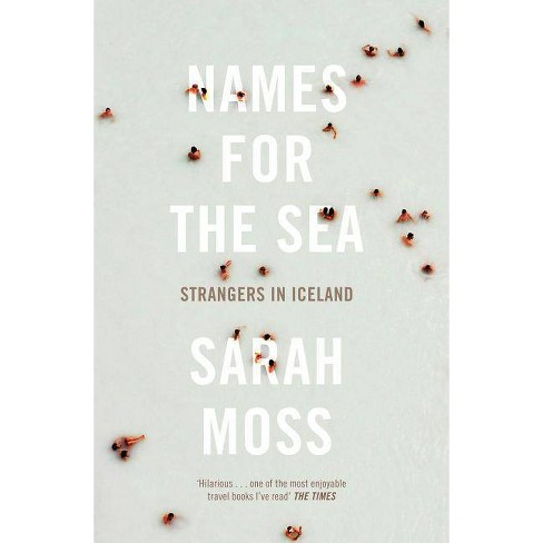 Names for the Sea - by  Sarah Moss (Paperback) - image 1 of 1