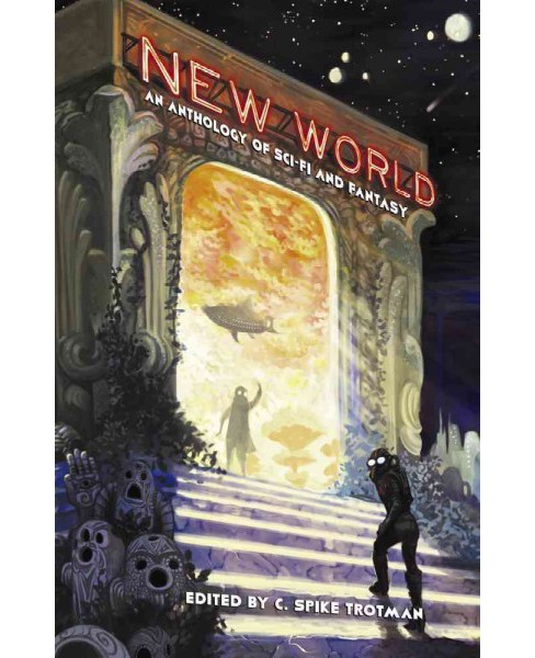 New World : An Anthology of Sci-Fi and Fantasy (Paperback) - image 1 of 1