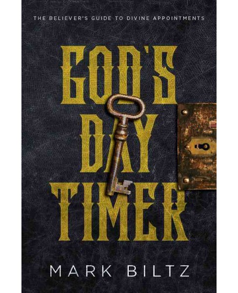 God's Day Timer : The Believer's Guide to Divine Appointments (Paperback) (Mark Biltz) - image 1 of 1
