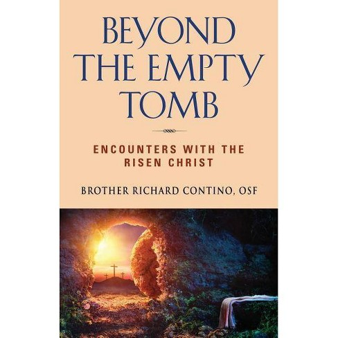 Beyond the Empty Tomb - by  Brother Richard Contino (Paperback) - image 1 of 1