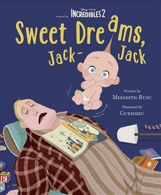 Sweet Dreams, Jack-Jack - (Incredibles 2)by Meredith Rusu (Hardcover)