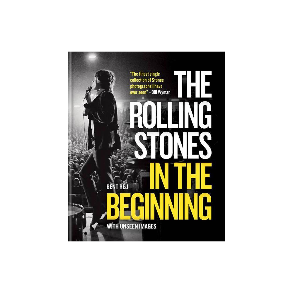 The Rolling Stones In The Beginning By Bent Rej Hardcover