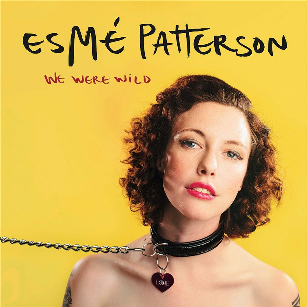 Esme Patterson - We Were Wild (Vinyl)