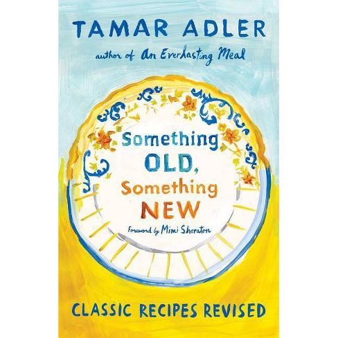 Something Old, Something New - by  Tamar Adler (Hardcover) - image 1 of 1