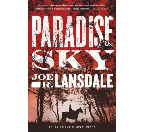 Paradise Sky -  Reprint by Joe R. Lansdale (Paperback) - image 1 of 1