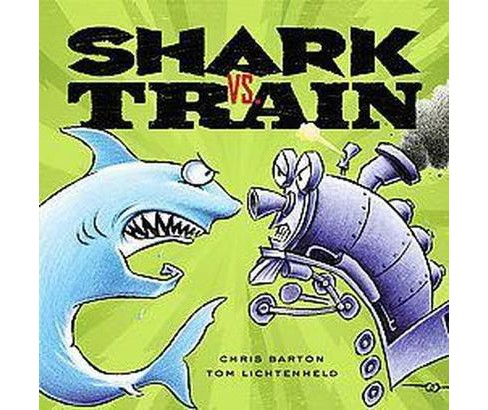 Shark Vs. Train (School And Library) (Chris Barton) - image 1 of 1
