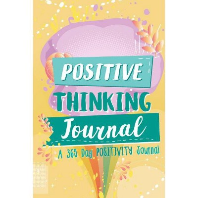 Positive Thinking Journal - by  Woo! Jr Kids' Activities (Paperback)