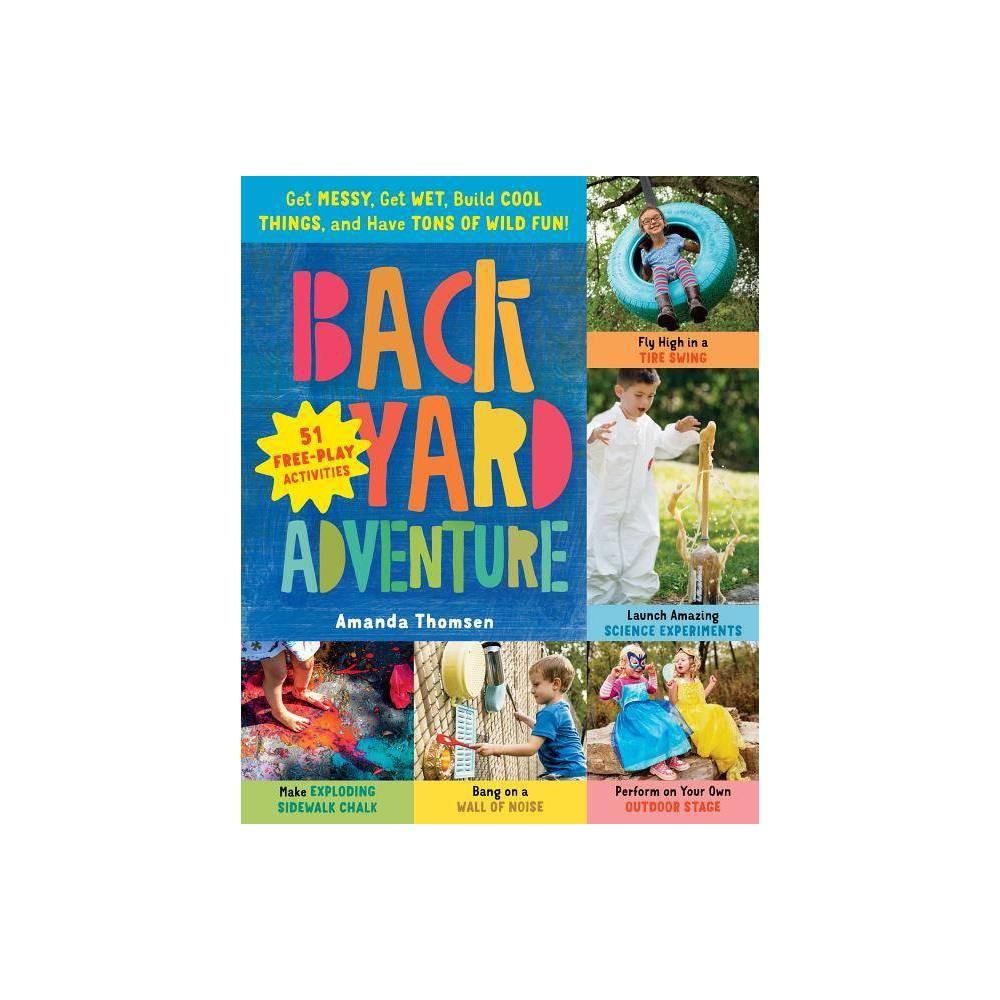 Backyard Adventure By Amanda Thomsen Paperback