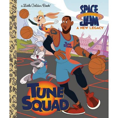 Tune Squad (Space Jam: A New Legacy) - (Little Golden Book) (Hardcover)