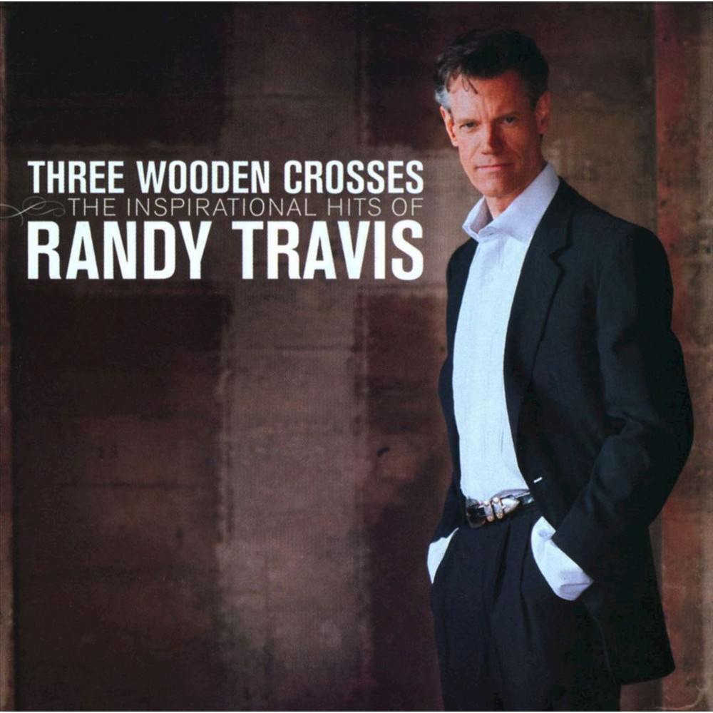 Randy Travis - Three Wooden Crosses: The Inspirational Hits of Randy Travis (CD)