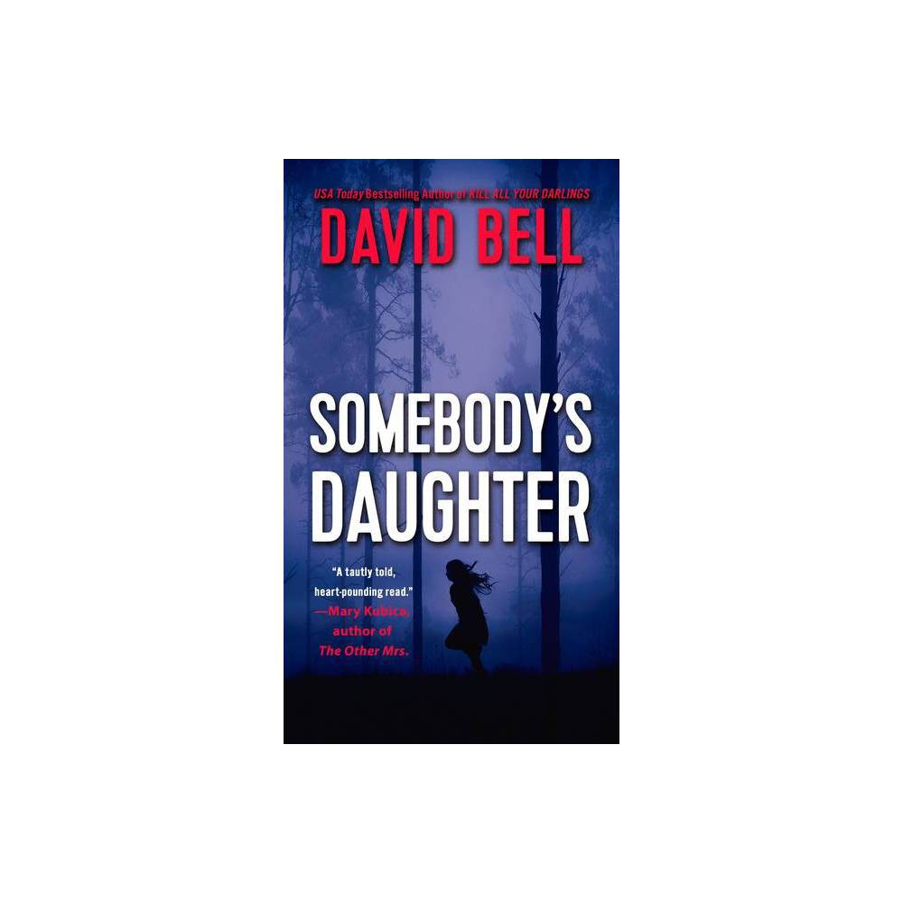 Somebody S Daughter By David Bell Paperback