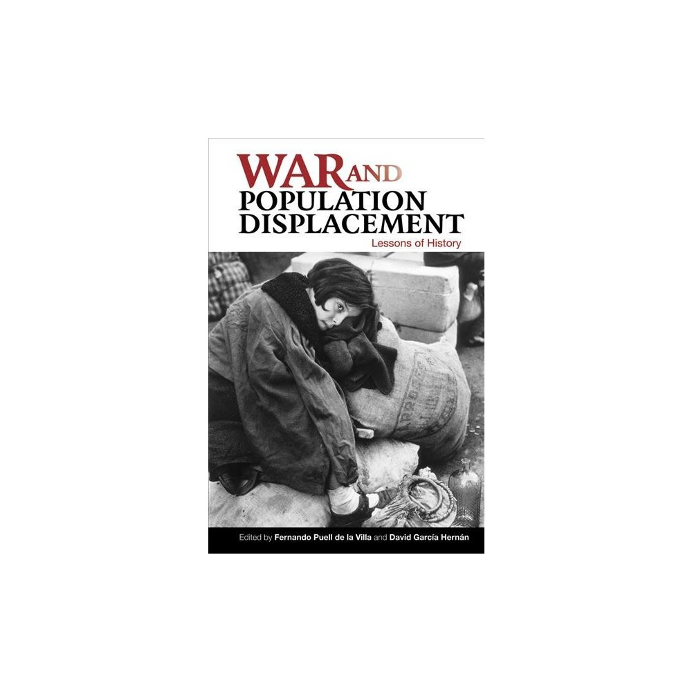 War and Population Displacement : Lessons of History - (Hardcover)