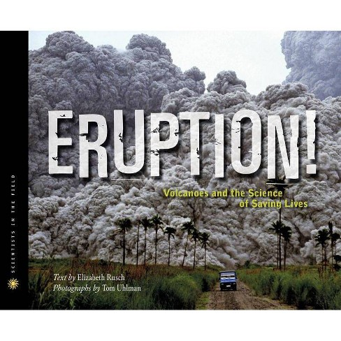 Eruption! - (Scientists in the Field (Paperback)) by  Elizabeth Rusch (Hardcover) - image 1 of 1