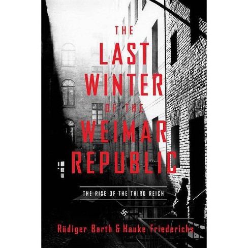 The Last Winter of the Weimar Republic - by  Rudinger Barth & Hauke Friedrichs (Hardcover) - image 1 of 1
