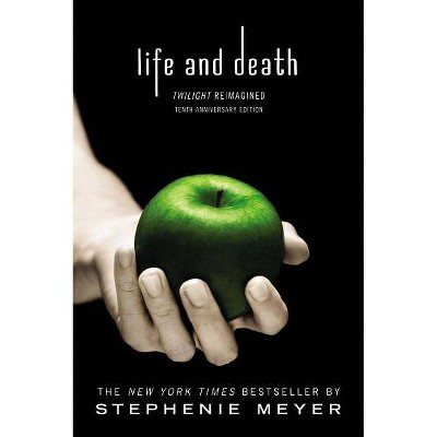 Life & Death 11/01/2016 - by Stephenie Meyer (Paperback)