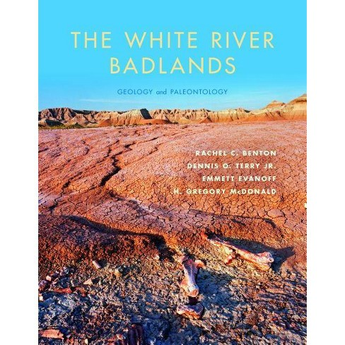 The White River Badlands - (Life of the Past) (Hardcover) - image 1 of 1