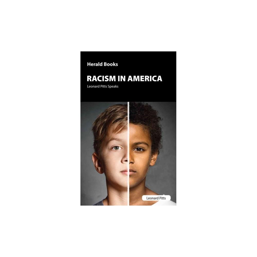 Racism in America : Leonard Pitts Speaks (Paperback)