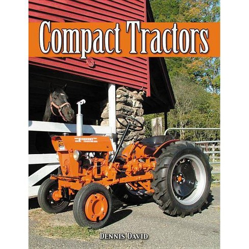 Compact Tractors - by  Dennis David (Paperback) - image 1 of 1