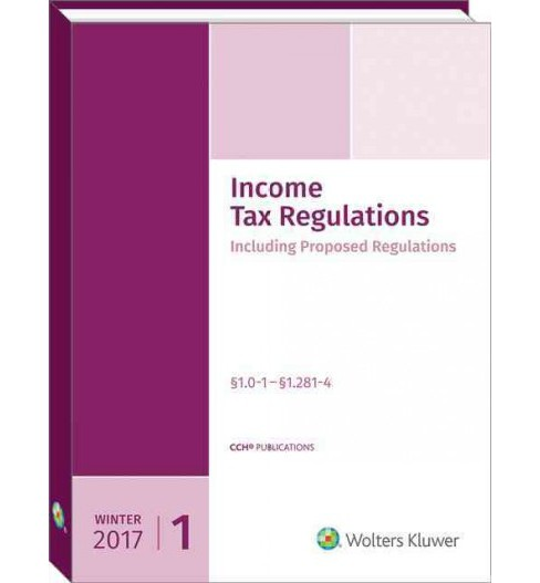 Income Tax Regulations Winter 2017 : December 2016 (Paperback) - image 1 of 1