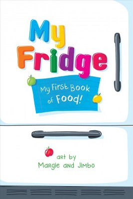 My Fridge : My First Book of Food - (Hardcover)