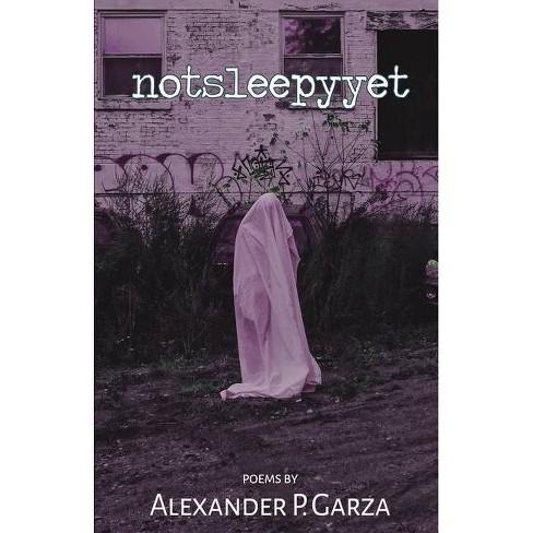 Notsleepyyet - by  Alexander P Garza (Paperback) - image 1 of 1
