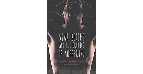 Star Bodies and the Erotics of Suffering (Paperback) - image 1 of 1