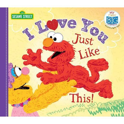 I Love You Just Like This! - (My First Big Storybook)(Board_book)