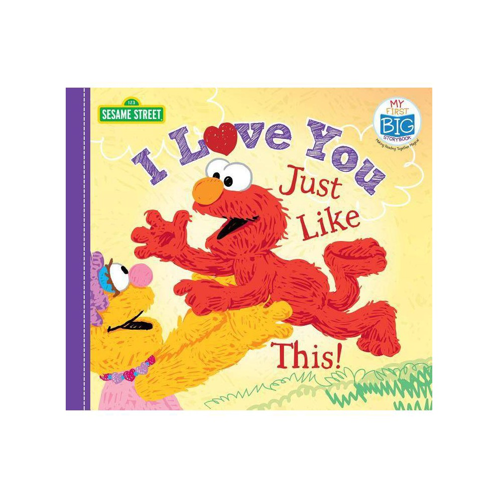 I Love You Just Like This My First Big Storybook Board Book