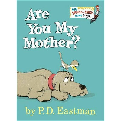 Are You My Mother? - (Big Bright & Early Board Book) Abridged by  P D Eastman (Board Book)