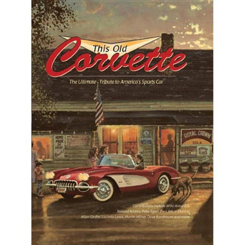 This Old Corvette - by  Michael Dregni (Hardcover) - image 1 of 1
