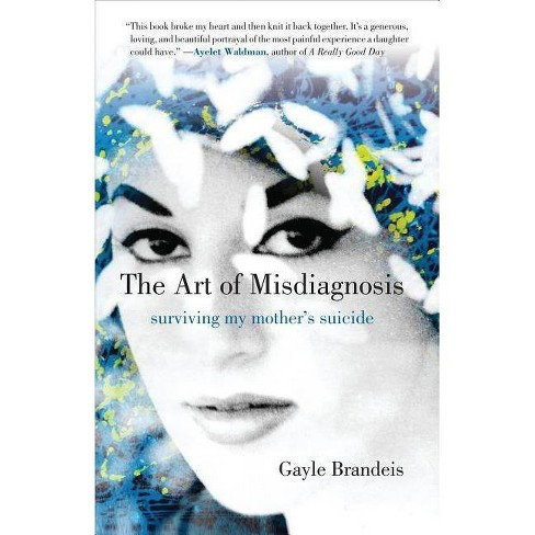 The Art of Misdiagnosis - by  Gayle Brandeis (Hardcover) - image 1 of 1