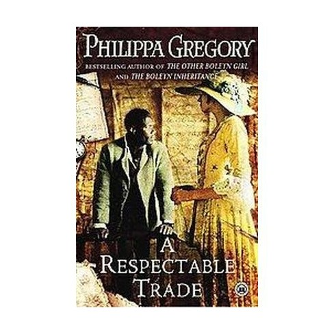 A Respectable Trade (Reprint) (Paperback) by Philippa Gregory - image 1 of 1