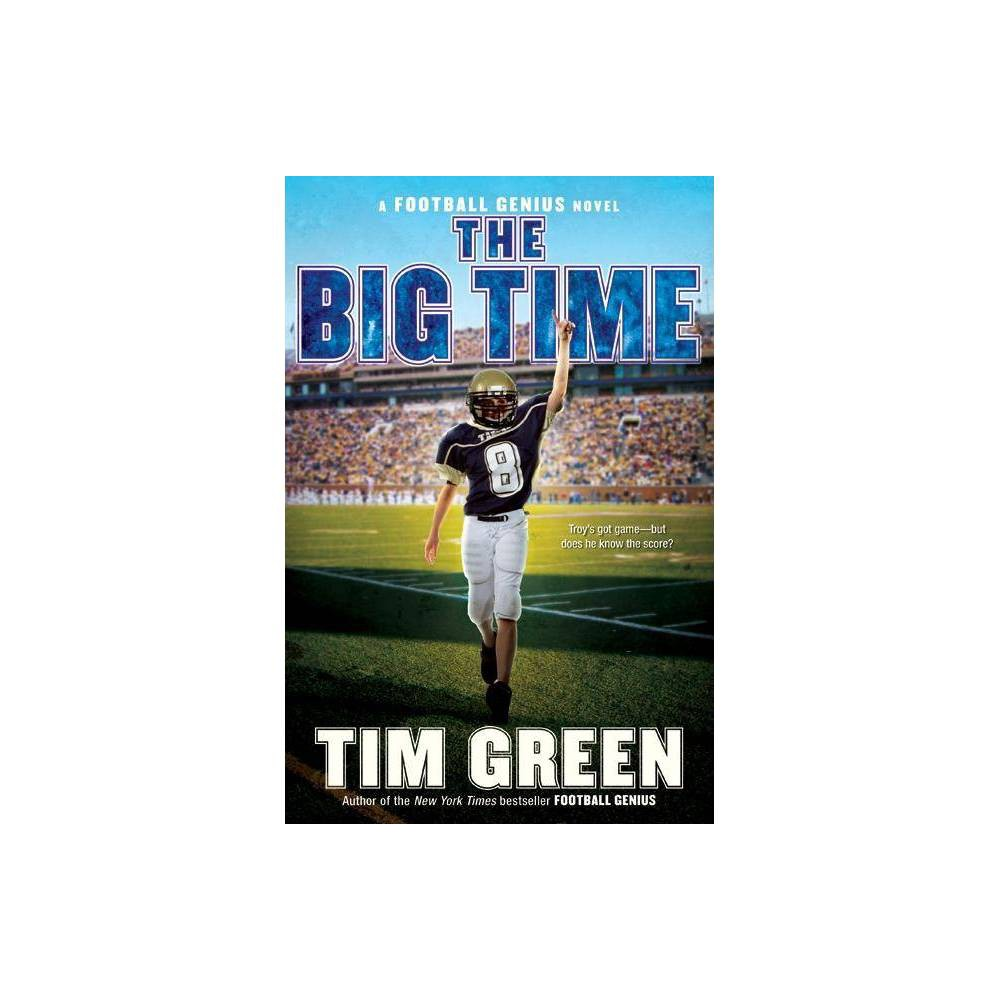 The Big Time Football Genius Novels By Tim Green Hardcover